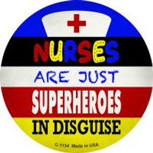 Nurses Are Superheroes In Disguise Wholesale Novelty Metal Circle Magnet CM-1134