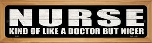 Nurse Nicer Than Doctor Wholesale Novelty Wood Mounted Metal Small Street Sign WB-K-1421