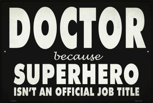 Doctor Official Job Title Wholesale Novelty Metal Large Parking Sign LGP-2851