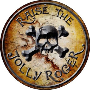 Raise The Jolly Roger Wholesale Novelty Small Metal Circular Sign UC-528