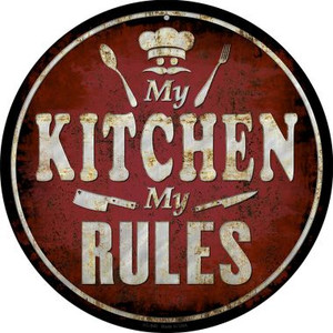 My Kitchen My Rules Wholesale Novelty Small Metal Circular Sign UC-840