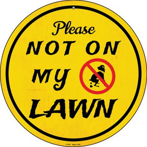 Not On My Lawn Wholesale Novelty Small Metal Circular Sign UC-870