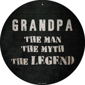 Grandpa The Legend Wholesale Novelty Small Metal Circular Sign UC-876