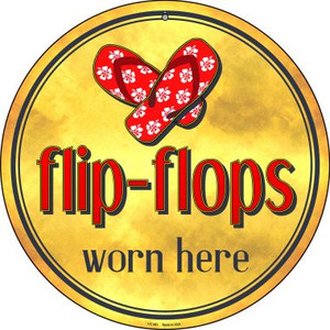 Flip Flops Worn Here Wholesale Novelty Small Metal Circular Sign UC-881
