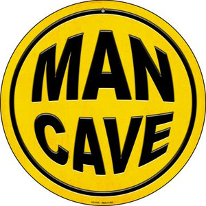 Man Cave Wholesale Novelty Small Metal Circular Sign UC-1010