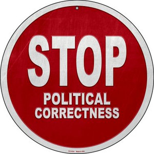 Stop Political Correctness Wholesale Novelty Small Metal Circular Sign UC-1014