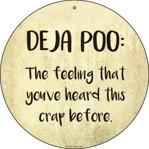 Deja Poo Definition Wholesale Novelty Small Metal Circular Sign UC-1015