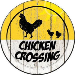 Chicken Crossing Wholesale Novelty Small Metal Circular Sign UC-1149