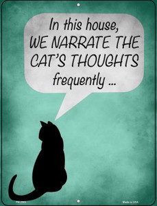 We Narrate The Cats Thoughts Wholesale Novelty Mini Metal Parking Sign PM-2961