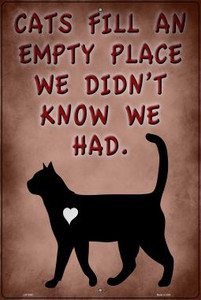 Cats Fill An Empty Place Wholesale Novelty Large Metal Parking Sign LGP-2963