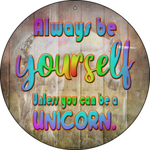 Be Yourself Wholesale Novelty Small Metal Circular Sign UC-1156