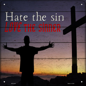 Hate Sin Love the Sinner Wholesale Novelty Mini Metal Square Sign MSQ-940