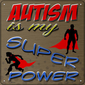 Autism Super Power Wholesale Novelty Mini Metal Square Sign MSQ-941