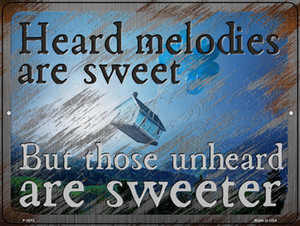 Heard Melodies are Sweet Wholesale Novelty Metal Parking Sign P-3012