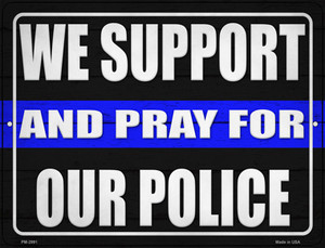 Support and Pray Blue Line Wholesale Novelty Mini Metal Parking Sign PM-2991