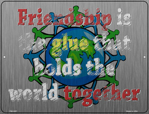 Glue That Holds The World Together Wholesale Novelty Mini Metal Parking Sign PM-3057