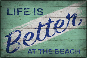 Life is Better at the Beach Wholesale Novelty Large Metal Parking Sign LGP-2970
