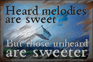 Heard Melodies are Sweet Wholesale Novelty Large Metal Parking Sign LGP-3012
