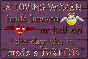 A Loving Woman Finds Heaven Or Hell Wholesale Novelty Large Metal Parking Sign LGP-3086