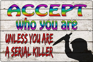 Accept Who You Are Wholesale Novelty Large Metal Parking Sign LGP-3108