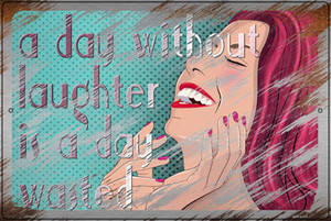 A Day Without Laughter Is A Day Wasted Wholesale Novelty Large Metal Parking Sign LGP-3114