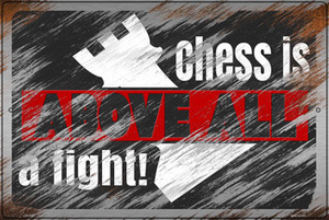 Chess Is Above All Wholesale Novelty Large Metal Parking Sign LGP-3150