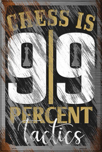 Chess Is Ninety Nine Percent Tactics Wholesale Novelty Large Metal Parking Sign LGP-3161