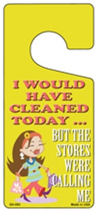 I Would Have Cleaned Today Wholesale Novelty Metal Door Hanger DH-053