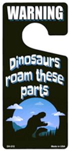 Dinosaurs Roam These Parts Wholesale Novelty Metal Door Hanger DH-212