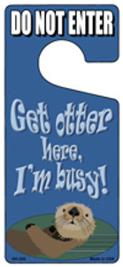 Get Otter Here Im Busy Wholesale Novelty Metal Door Hanger DH-243
