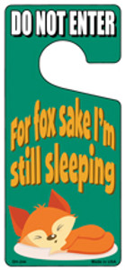 For Fox Sake Im Still Sleeping Wholesale Novelty Metal Door Hanger DH-244