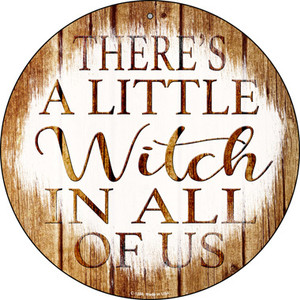 Witch In All Of Us Wholesale Novelty Circular Sign C-1284