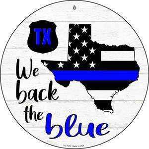 Texas Back The Blue Wholesale Novelty Small Metal Circular Sign UC-1272