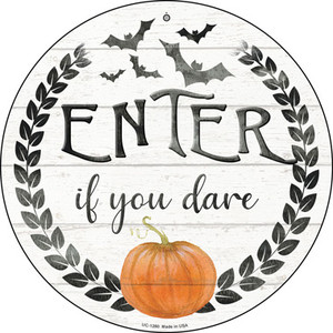 Enter If You Dare Wholesale Novelty Small Metal Circular Sign UC-1280