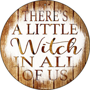 Witch In All Of Us Wholesale Novelty Small Metal Circular Sign UC-1284