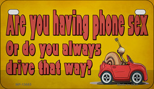 Are You Having Phone Sex Wholesale Novelty Metal Motorcycle Plate MP-13665