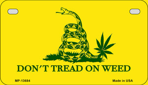 Dont Tread On Weed Wholesale Novelty Metal Motorcycle Plate MP-13684