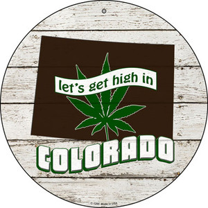 Lets Get High In Colorado Wholesale Novelty Metal Circle C-1295