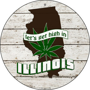 Lets Get High In Illinois Wholesale Novelty Metal Circle C-1302
