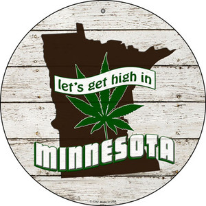 Lets Get High In Minnesota Wholesale Novelty Metal Circle C-1312