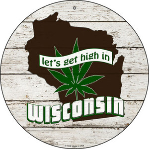 Lets Get High In Wisconsin Wholesale Novelty Metal Circle C-1338