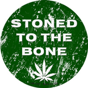 Stoned To The Bone Wholesale Novelty Metal Circle Magnet CM-1287