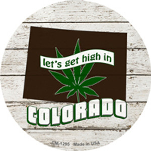 Lets Get High In Colorado Wholesale Novelty Metal Circle Magnet CM-1295