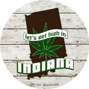 Lets Get High In Indiana Wholesale Novelty Metal Circle Magnet CM-1303