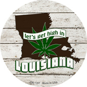Lets Get High In Louisiana Wholesale Novelty Metal Circle Magnet CM-1307