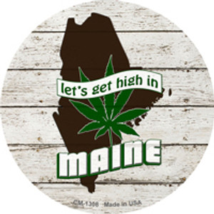 Lets Get High In Maine Wholesale Novelty Metal Circle Magnet CM-1308