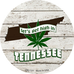 Lets Get High In Tennessee Wholesale Novelty Metal Circle Magnet CM-1331