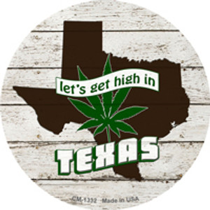 Lets Get High In Texas Wholesale Novelty Metal Circle Magnet CM-1332