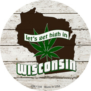 Lets Get High In Wisconsin Wholesale Novelty Metal Circle Magnet CM-1338