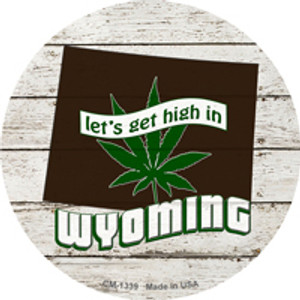Lets Get High In Wyoming Wholesale Novelty Metal Circle Magnet CM-1339